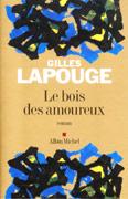 Le bois des amoureux de Gilles Lapouge