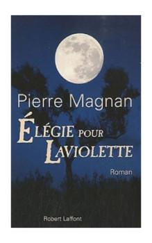 Elégie à Laviolette de Pierre Magnan