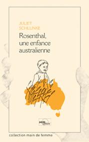 Couverture du livre de Juliet Schlunke Rosenthal, une enfance australienne