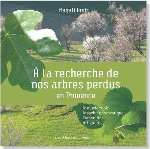 Couverture du livre A la recherche de nos arbres perdus en Provence