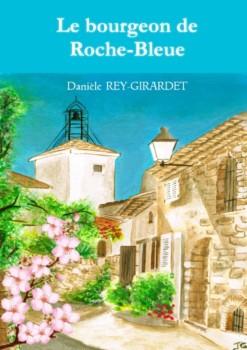 Le bourgeon de roche-bleue de Danièle Rey-Girardet