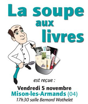 La soupe aux livres Mison les Armands 04