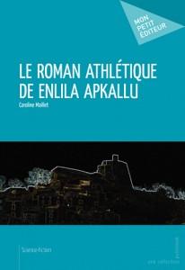 Le roman athletique de Enlila Apkallu de Caroline Maillet