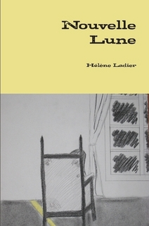 Couverture du roman Nouvelle lune de Hélène Ladier, l'illustration est de Pauline, la petite sœur de l'auteur