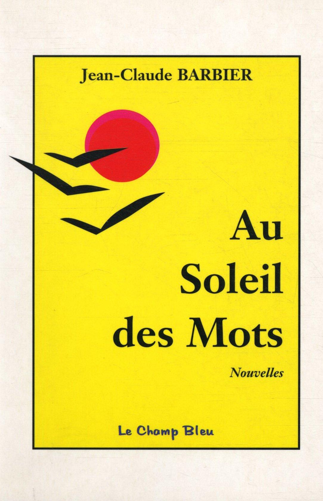 Au soleil des mots de Jean-Claude Barbier