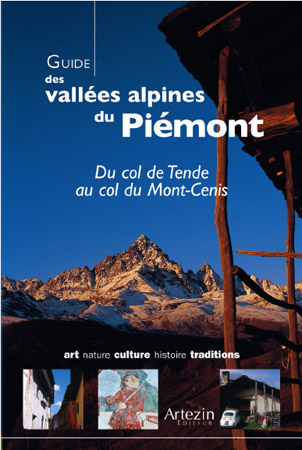 Guide des vallées alpines du Piémont. Du col de Tende au col du Mont-Cenis (Artezin Editeur) par Chantal Crovi