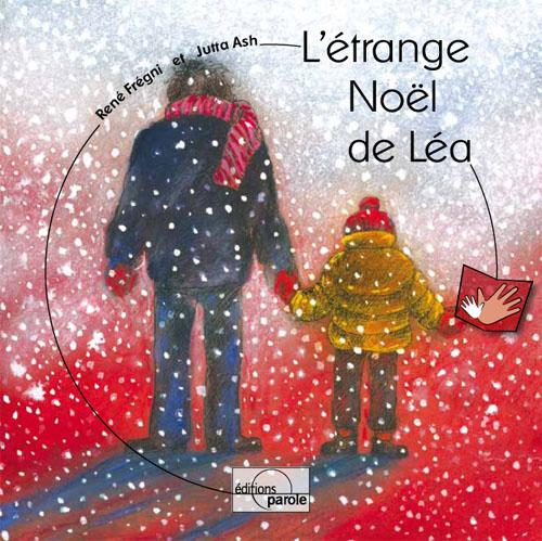 L'étrange Noël de Léa - René Frégni et Jutta Ash