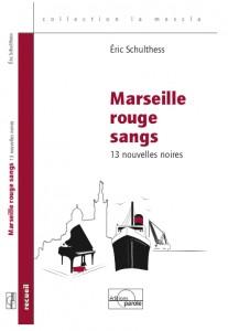 Marseille rouge sangs Eric Schulthess, Recueil de nouvelles noires