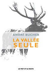 La Vallée seule d'André Bucher