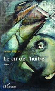 """""""Le cri de l'huître"""" de Cristel Béguin"""