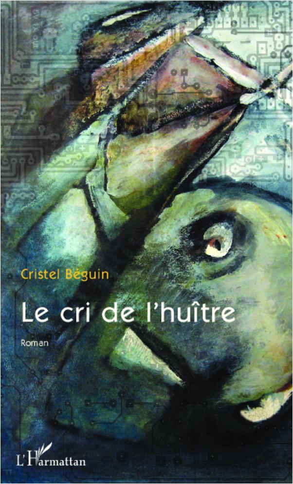 Le cri de l'huître de Cristel Béguin