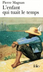 """""""L'Enfant qui tuait le temps"""" de Pierre Magnan"""