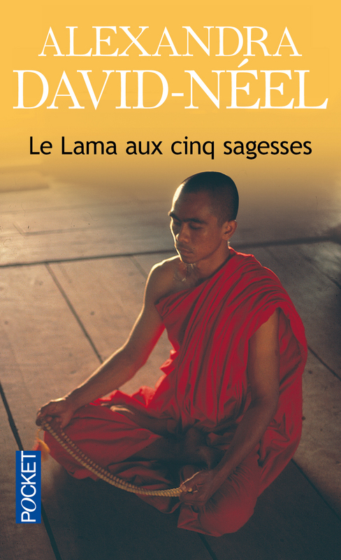 Le Lama aux cinq sagesses d'Alexandra David-Neel et de Lama Yongden