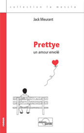 Prettye un amour envolé de Jack Meurant