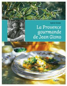 livre « La Provence Gourmande de Jean Giono de Sylvie Giono