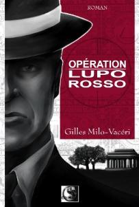 Opération Lupo Rosso de Gilles Milo-Vacéri