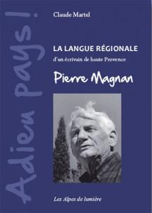 Adieu pays, La langue régionale d'un écrivain de Haute Provence Pierre Magnan de Claude Martel