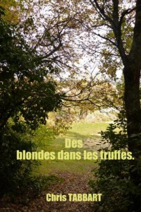 Des blondes dans les truffes de Chris Tabbart