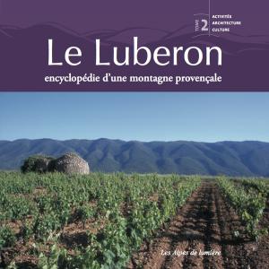 Le Luberon Tome 2 encyclopédie d'une montagne provençale