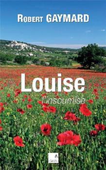 Louise l'insoumise de Robert Gaymard