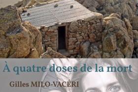 A quatre doses de la mort de Gilles Milo-Vacéri