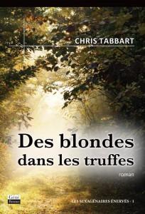 Des blondes dans les truffes de Chris Tabbart éditions GénéProvence