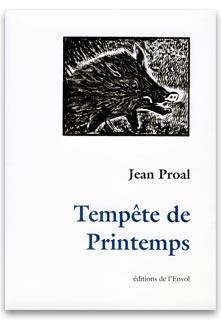 Tempête de printemps de Jean Proal éditions de l'Envol