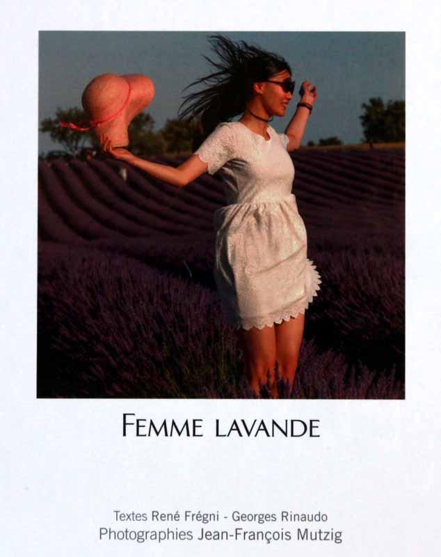Femme Lavande, un livre de photos de Jean-François Mutzig, avec des textes de René Frégni et de Georges Rinaudo.