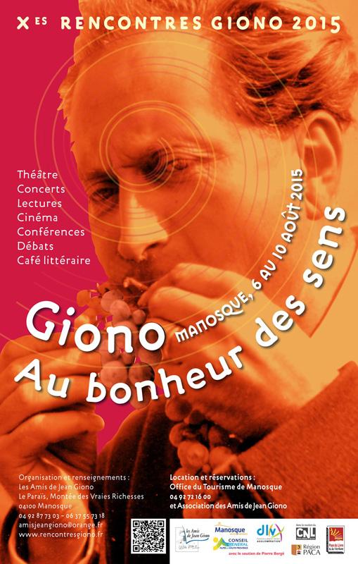 Les Rencontres Giono 2015, ont pour thème « Giono au bonheur des sens » et auront lieu du 5 au 10 août 2015, au Théâtre Jean le Bleu à Manosque.