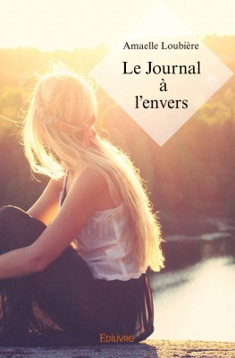 Le journal à l'envers Amaelle Loubière