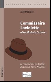 Commissaire Laviolette alias Modeste Clarisse de Jack Meurant