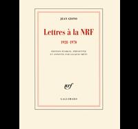 Jean Giono Lettres à la NRF (1928-1970)