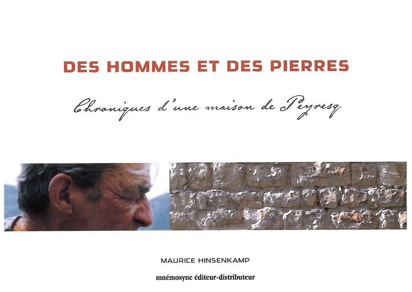 Des hommes et des pierres Chroniques d'une maison de Peyresq