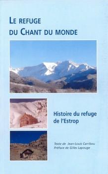 Le refuge du Chant du monde, Histoire du refuge de l'Estrop, de Jean-Louis Carribou