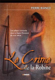 Le crime de La Robine de Pierre Bianco