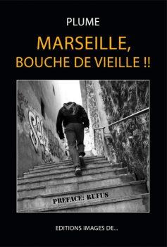 Marseille, bouche de vieille !! de Jean-Marie Plume