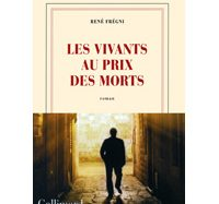 Les vivants au prix des morts de René Frégni
