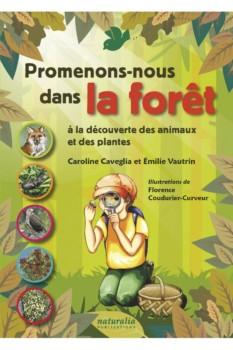 Promenons-nous dans la forêt à la découverte des animaux et des plantes de Caroline Caveglia et Émilie Vautrin
