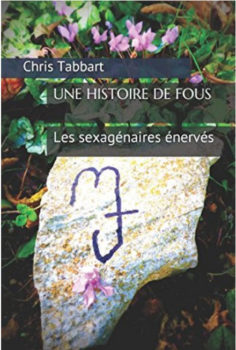 Une histoire de fous de Chris Tabbart