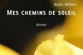 Mes chemins de soleil d'Alain Milien