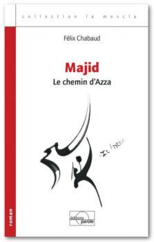 Majid Le chemin d'Azza de Félix Chabaud