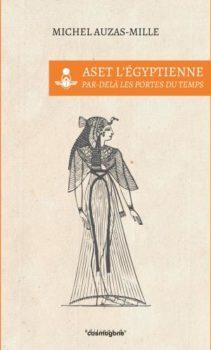 ASET l'Egyptienne de Michel Auzas-Mille