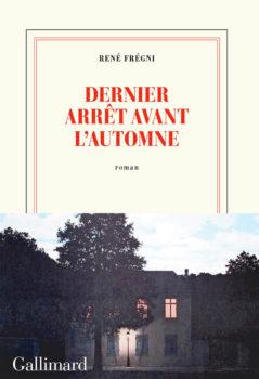 Dernier arrêt avant l'automne de René Frégni