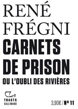 Carnets de prison ou L'oubli des rivières de René Frégni