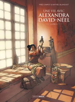 Une vie avec Alexandra David-Neel - tome 4