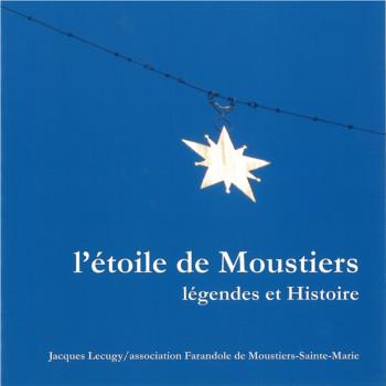 L'étoile de Moustiers - légendes et Histoire de Jacques Lecugy