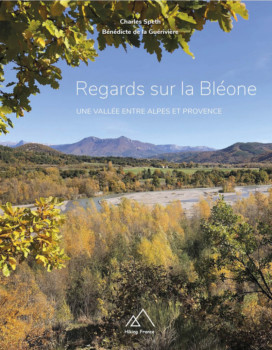 Regards sur la Bléone. Une vallée entre Alpes et Provence