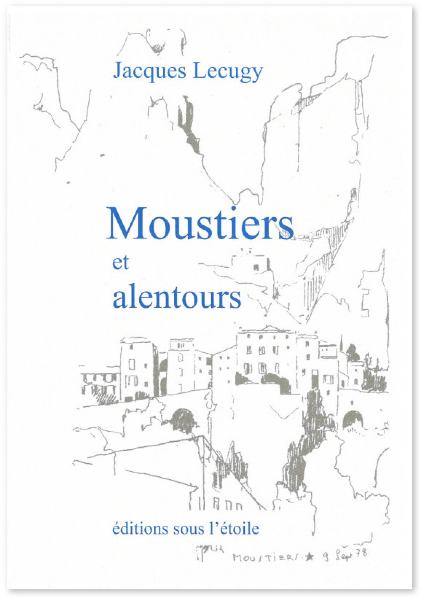 Moustiers et alentours de Jacques Lecugy