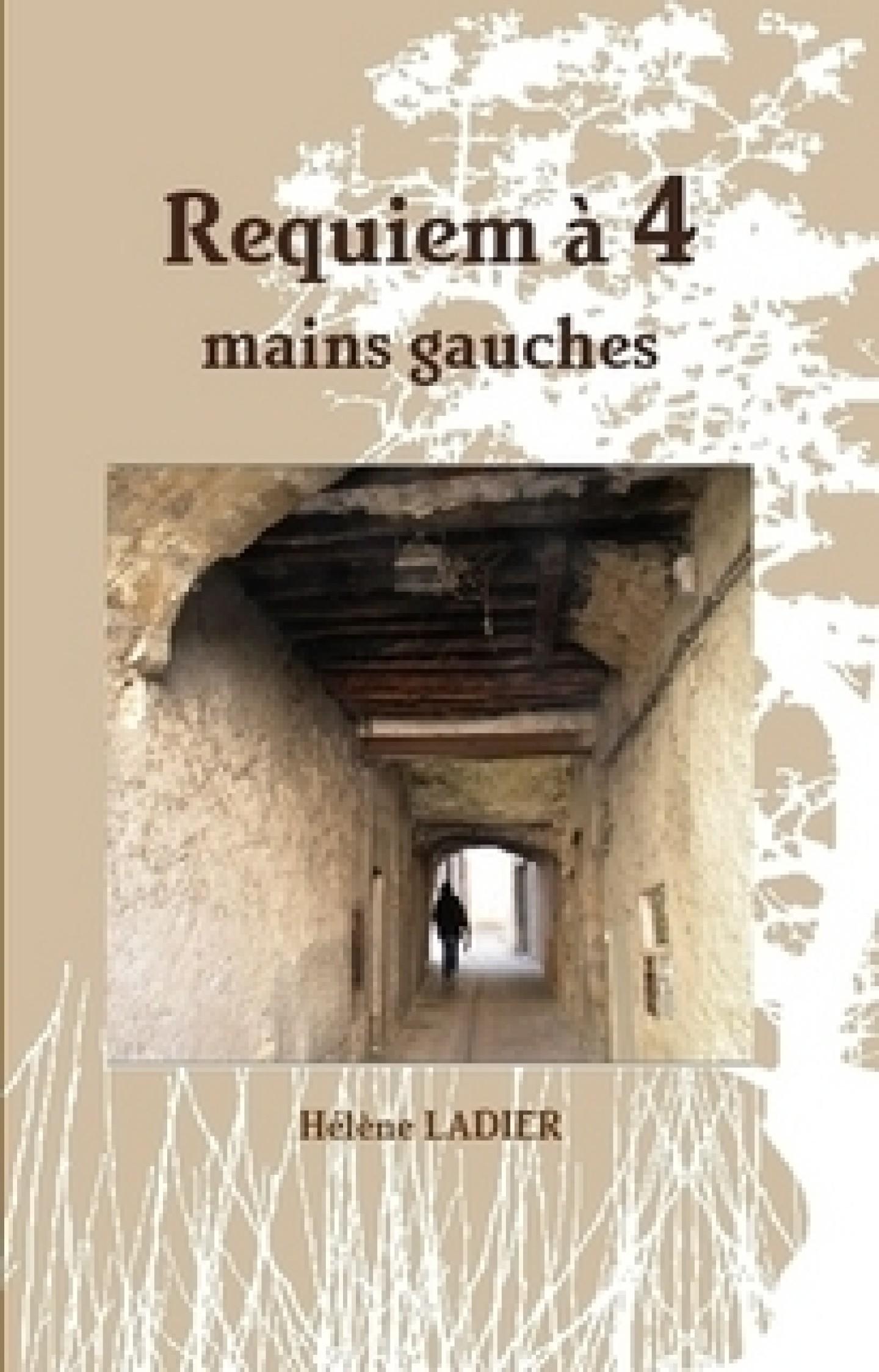 Requiem à 4 mains gauches, le nouveau roman d'Hélène Ladier