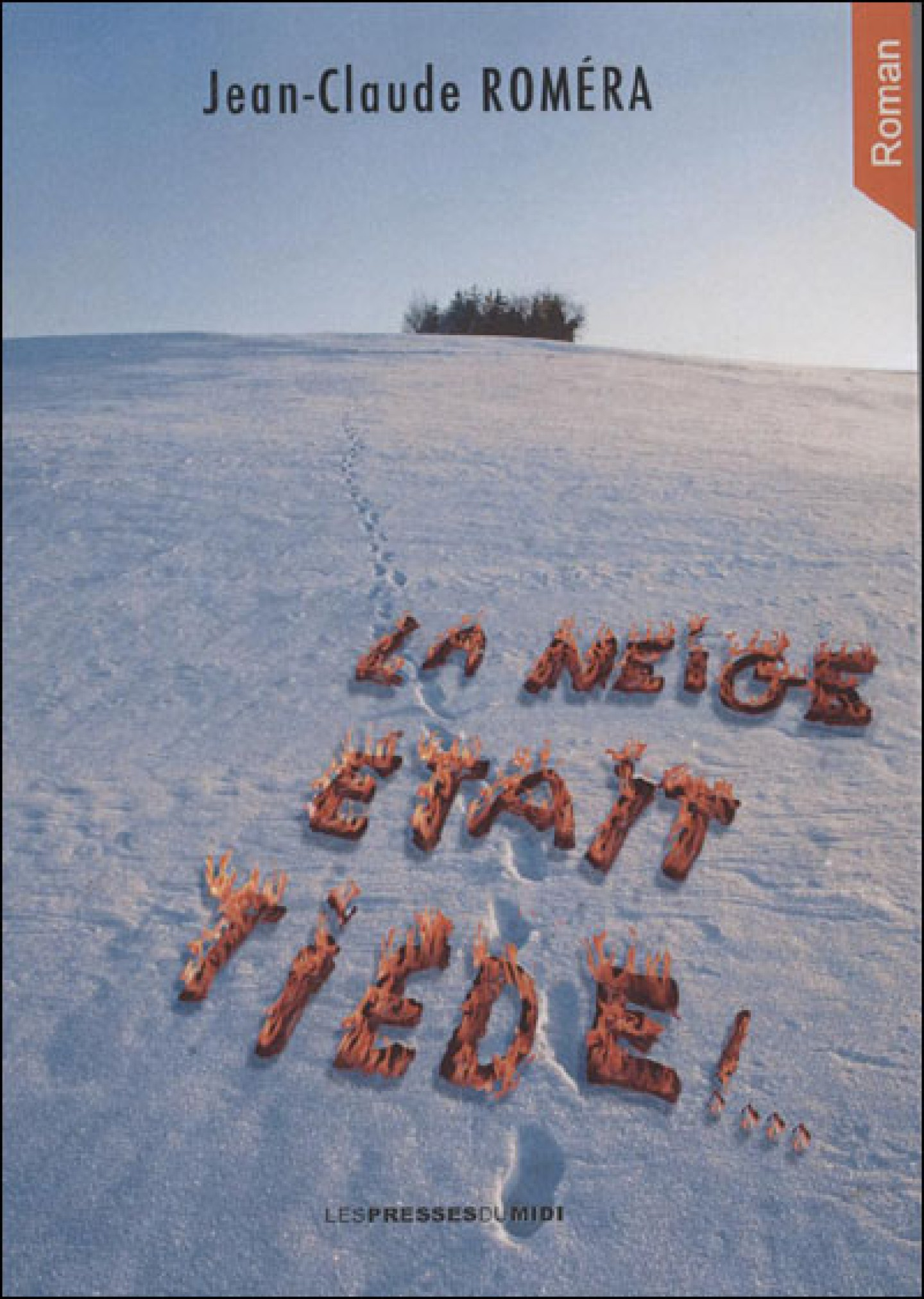 La neige était tiède de Jean-Claude Romera